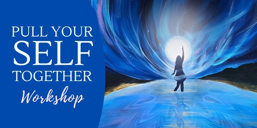 Pull Your Self Together Workshop