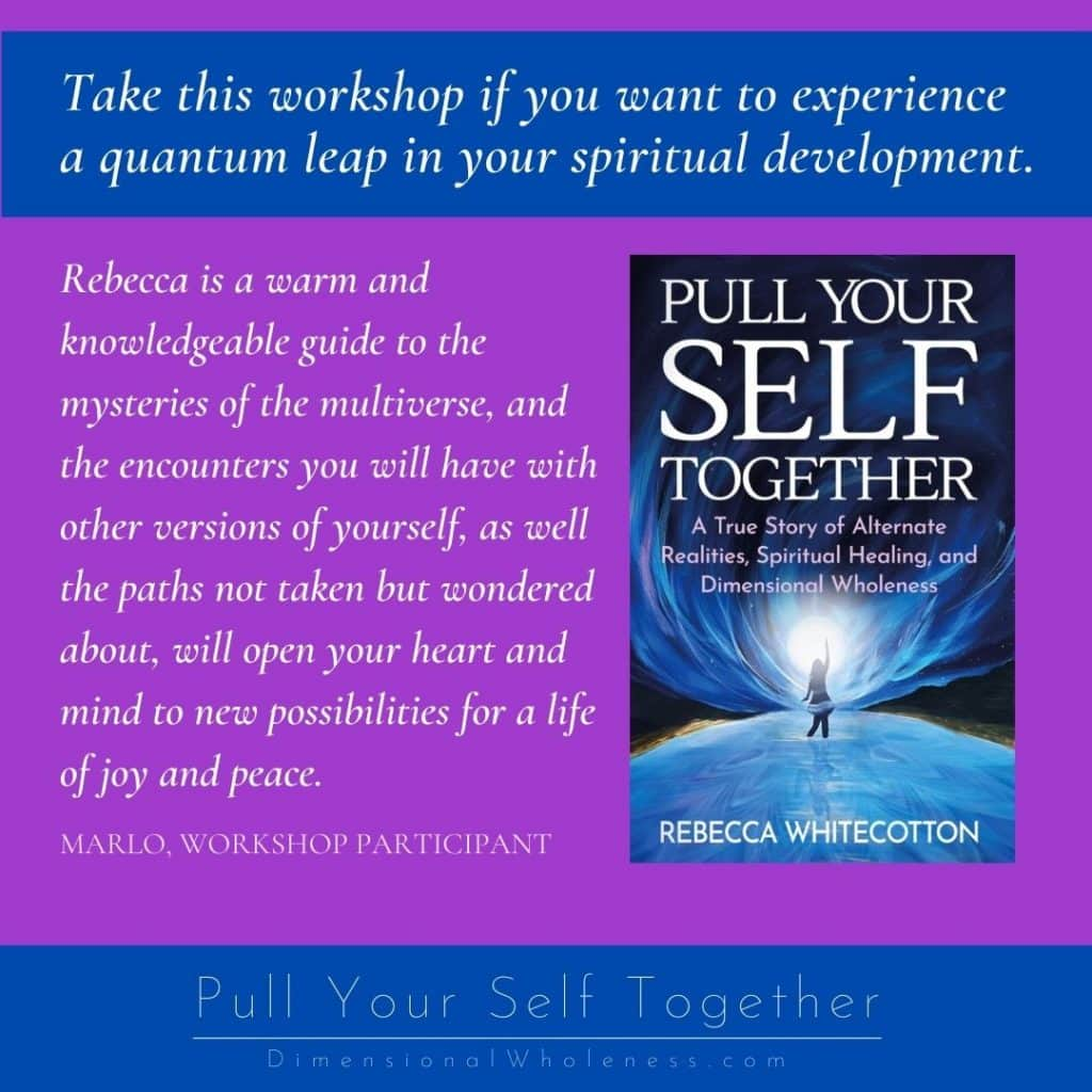 Take this workshop if you want to experience a quantum leap in your spiritual development