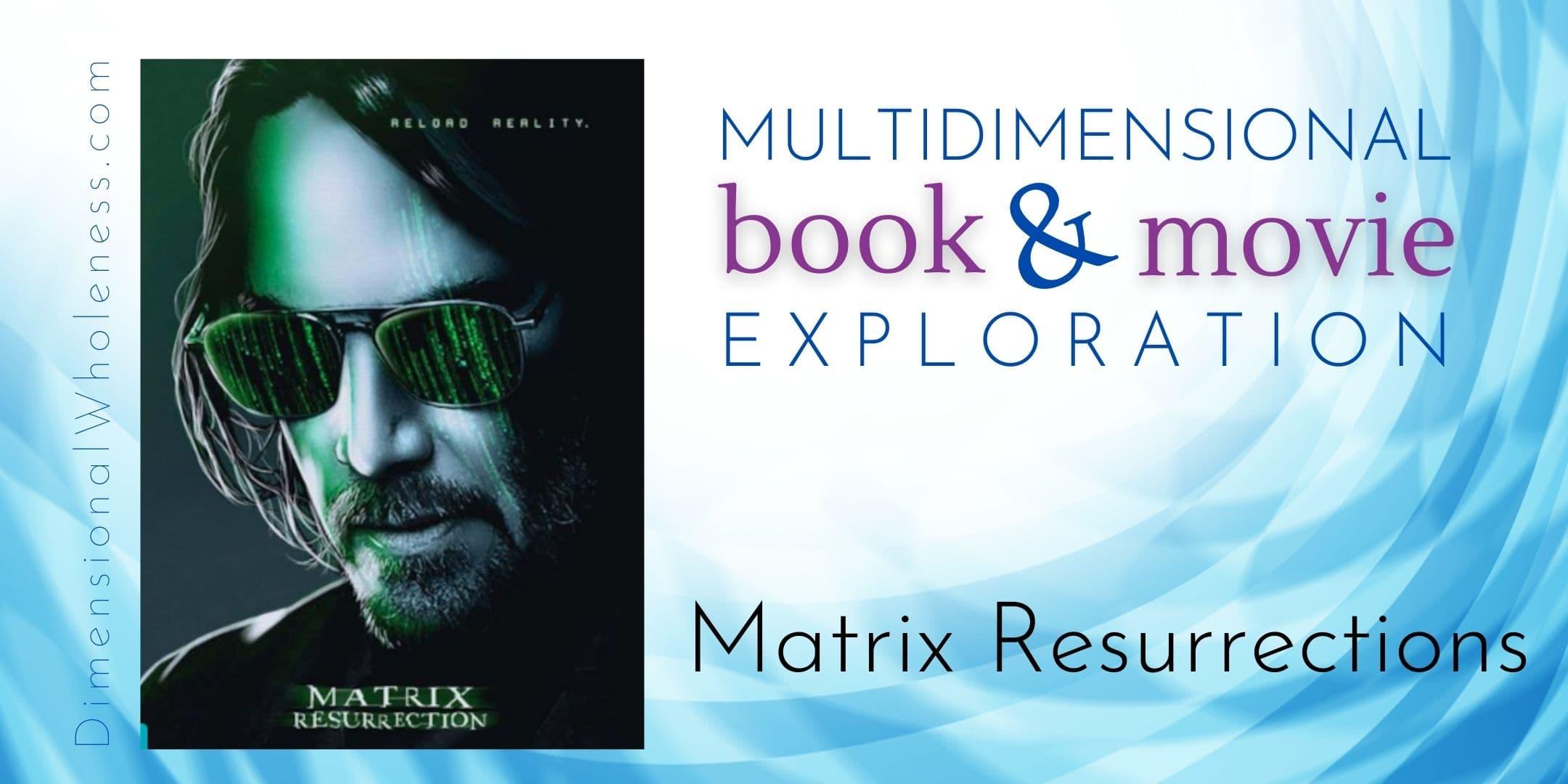 Multidimensional Book and Movie Exploration: The Matrix Resurrections